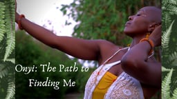 Onyi: The Path to Finding Me
