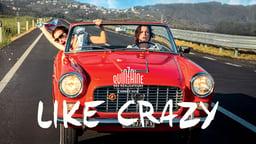 Like Crazy - La pazza gioia