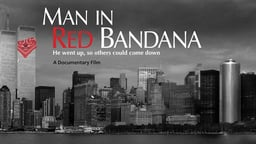 Man In Red Bandana - The Story of a 9/11 Hero