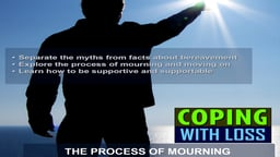 The Wellness Series: Coping with Loss - The Process of Mourning