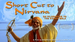 Short Cut To Nirvana - On Pilgrimage to A Spiritual Festival in India