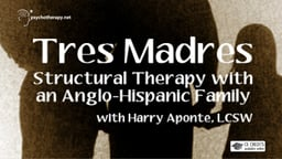 Tres Madres - Structural Therapy with an Anglo/Hispanic Family