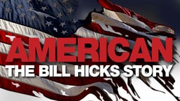 American: The Bill Hicks Story - Remembering the Revolutionary Comedian