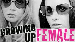 Growing Up Female - Women Talk About Socialization and Gender Roles