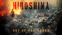 Hiroshima: Out of the Ashes