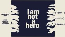 I am Not a Hero
