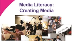 Media Literacy: Creating Media