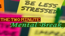 Business Management & HR Training The 2 Minute Mental Break