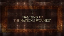 """1865: """"Bind Up the Nation's Wounds"""""""