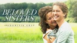 Beloved Sisters - Die geliebten Schwestern