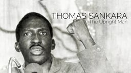 Thomas Sankara - The Upright Man