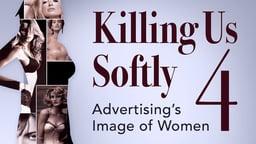 Killing Us Softly - Advertising's Image of Women