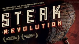 Steak (R)evolution - The World's Best Steak: From Farm to Fork