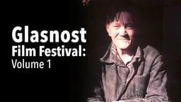 Glasnost Film Festival - Volume 1