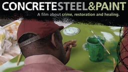 Concrete, Steel & Paint - A Film About Crime, Restoration and Healing