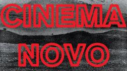 Cinema Novo - A Poetic Film Essay on the Brazilian Cinema Movement