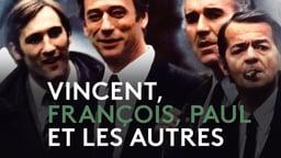 Vincent, François, Paul et les autres - Vincent, François, Paul and the Others