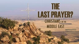 The Last Prayer: Christians in the Middle East - N.A