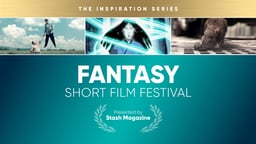 Stash Short Film Festival: Fantasy
