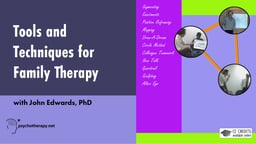 Tools and Techniques for Family Therapy - With John Edwards