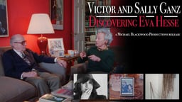 Victor and Sally Ganz - Discovering Eva Hesse