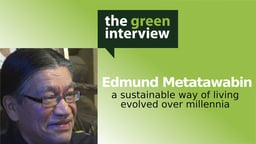 Edmund Metatawabin: A Sustainable Way of Living Evolved Over Millennia