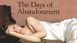The Days of Abandonment - I Giorni Dell'abbandono