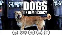 Dogs of Democracy - A Story of Love and Loyalty