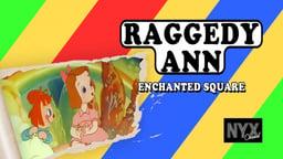 Raggedy Ann: Enchanted Square
