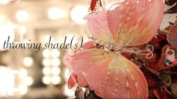 Throwing Shades