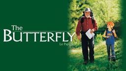 The Butterfly - Le papillon