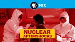Nuclear Aftershocks - The Fukushima Disaster and the Future of Nuclear Energy
