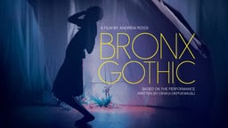 Bronx Gothic - Behind the Scenes of a One Woman Show