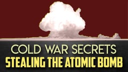 Cold War Secrets: Stealing the Atomic Bomb - N.A