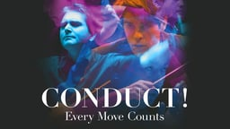 Conduct! Every Move Counts - The Lives of Orchestra Conductors