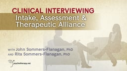 Clinical Interviewing: Intake, Assessment & Therapeutic Alliance