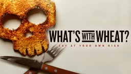 What's With Wheat - Tracing the Causes and Effects of Gluten Intolerance