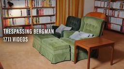 Trespassing Bergman - 1711 Videos
