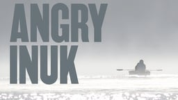 Angry Inuk - Seal Hunting and the Inuit