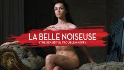 Beautiful Troublemaker - La Belle Noiseuse