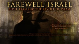 Farewell Israel - Bush, Iran And The Revolt Of Islam
