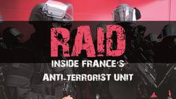RAID: Inside France's Anti Terrorist Unit - N.A