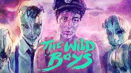 The Wild Boys - Les Garçons Sauvages