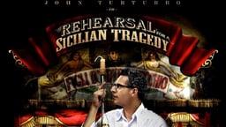 Rehearsal for a Sicilian Tragedy