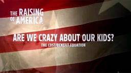 Are We Crazy About Our Kids?