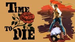 Time to Die - (Tiempo De Morir)