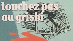 Touchez Pas Au Grisbi - Hands Off the Loot
