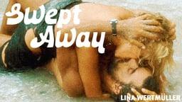 Swept Away - Travolti da un insolito destino nell'azzurro mare d'agosto