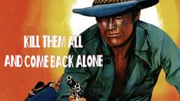 Kill Them All and Come Back Alone - Ammazzali Tutti e Torna Solo