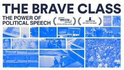 The Brave Class - The Power of Political Speech